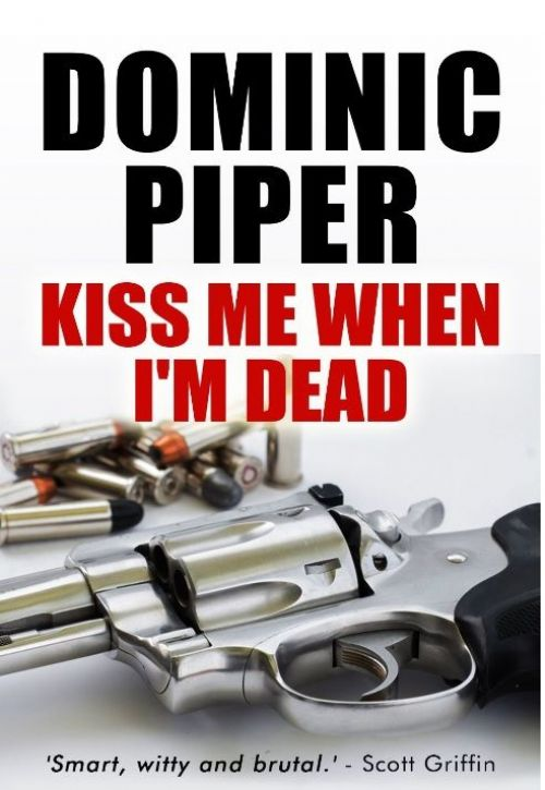 REVIEW - Kiss Me When I'm Dead by Dominic Piper